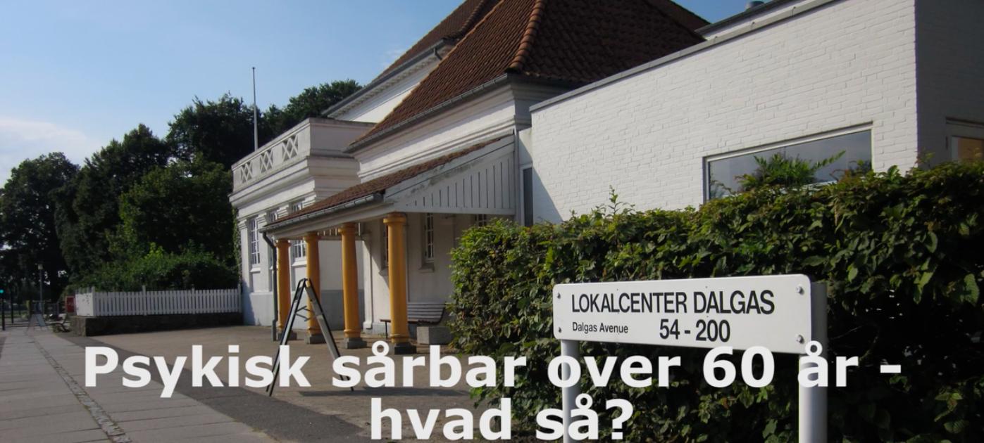 Psykisk sårbare i Århus, Lokalcenter Dalgas.